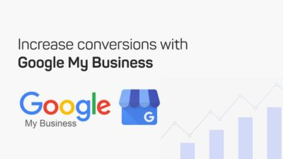 Increase conversions Google My Business