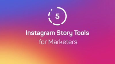 Marketers Instagram story tools
